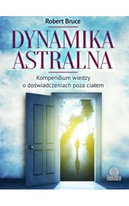 Dynamika astralna - Robert Bruce - Ebook - 978-83-64645-51-8