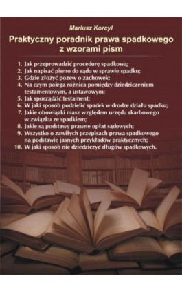 Praktyczny poradnik prawa spadkowego - Mariusz Korcyl - Ebook - 978-83-7900-195-8