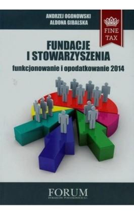 Fundacje i stowarzyszenia 2014 - Andrzej Ogonowski - Ebook - 978-83-63913-28-1
