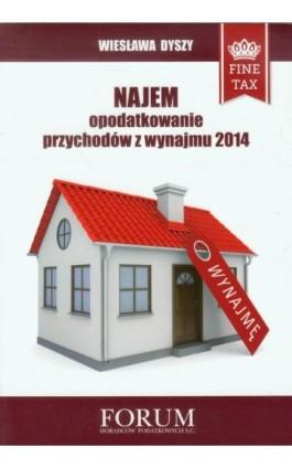 Najem opodatkowanie przychodów z wynajmu 2014 - Wiesława Dyszy - Ebook - 978-83-63913-35-9