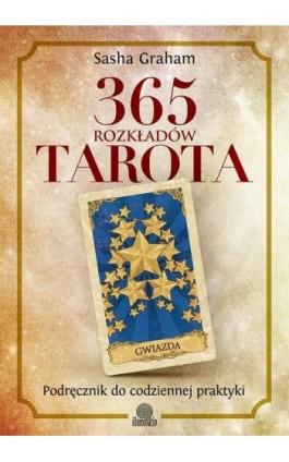 365 rozkładów Tarota - Sasha Graham - Ebook - 978-83-64645-67-9