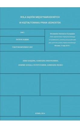 Rola sądów międzynarodowych w kształtowaniu praw jednostek - Patryk Kubsik - Ebook - 978-83-7900-255-9