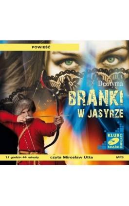 Branki w Jasyrze - Deotyma Jadwiga Łuszczewska - Audiobook - 978-83-7699-909-8