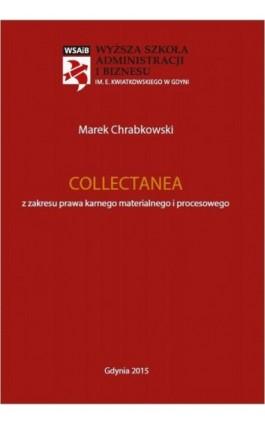 Collectanea z zakresu prawa karnego materialnego i procesowego - Marek Chrabkowski - Ebook - 978-83-61505-53-2