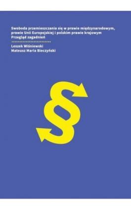 Swoboda przemieszczania się w prawie międzynarodowym, prawie Unii Europejskiej i polskim prawie krajowym. Przegląd zagadnień - Leszek Wiśniewski - Ebook - 978-83-64447-37-2