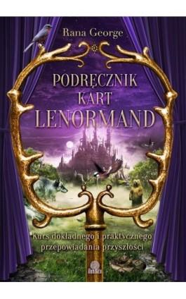 Podręcznik kart Lenormand - Rana George - Ebook - 978-83-65442-81-9