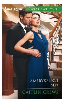 Amerykański sen - Caitlin Crews - Ebook - 978-83-276-3233-3