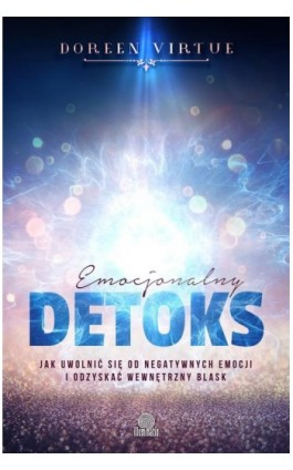Emocjonalny detoks - Doreen Virtue - Ebook - 978-83-65442-98-7