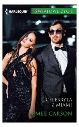 Celebryta z Miami - Aimee Carson - Ebook - 978-83-276-3236-4