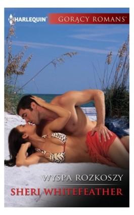 Wyspa rozkoszy - Sheri WhiteFeather - Ebook - 978-83-276-3370-5