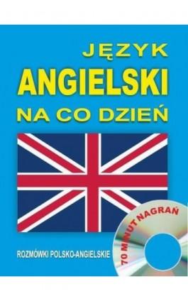 Język angielski na co dzień. Rozmówki polsko-angielskie - Praca zbiorowa - Audiobook - 978-83-944567-0-2