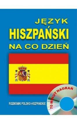 Język hiszpański na co dzień. Rozmówki polsko-hiszpańskie - Praca zbiorowa - Audiobook - 978-83-944567-3-3