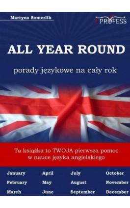 All Year Round. Porady Językowe na Cały Rok - Martyna Somerlik - Ebook - 978-83-63435-11-0
