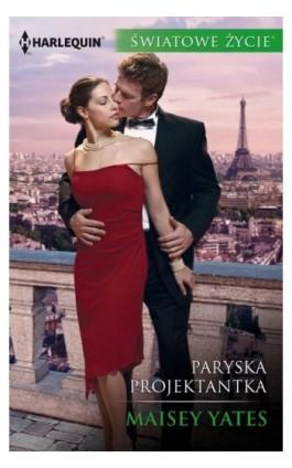 Paryska projektantka - Maisey Yates - Ebook - 978-83-276-3390-3