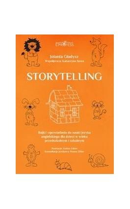 Storytelling. Bajki i opowiadania do nauki języka angielskiego dla dzieci w wieku przedszkolnym i szkolnym - Jolanta Gładysz - Ebook - 978-83-63435-47-9