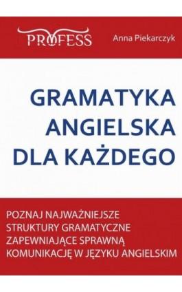 Gramatyka Angielska Dla Każdego - Anna Piekarczyk - Ebook - 978-83-63435-16-5