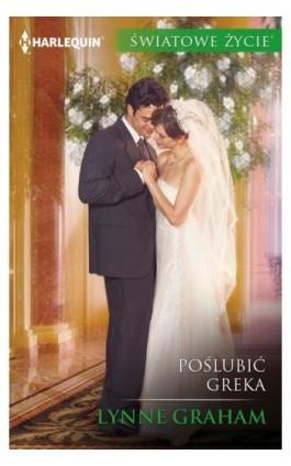 Poślubić Greka - Lynne Graham - Ebook - 978-83-276-3387-3