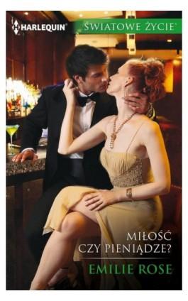 Miłość czy pieniądze? - Emilie Rose - Ebook - 978-83-276-3383-5