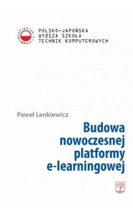 Budowa nowoczesnej platformy e-learningowej - Paweł Lenkiewicz - Ebook - 978-83-63103-26-2