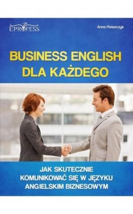 Business English dla Każdego - Anna Piekarczyk - Ebook - 978-83-63435-22-6