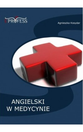 Angielski w Medycynie - Agnieszka Kosydar - Ebook - 978-83-63435-12-7