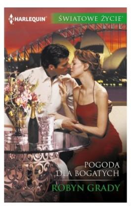 Pogoda dla bogatych - Robyn Grady - Ebook - 978-83-276-3399-6