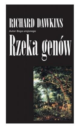 Rzeka genów - Richard Dawkins - Ebook - 978-83-61710-51-6