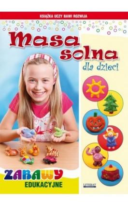 Masa solna dla dzieci - Beata Guzowska - Ebook - 978-83-7774-560-1