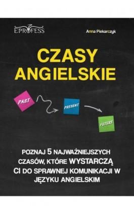 Czasy Angielskie - Anna Piekarczyk - Ebook - 978-83-63435-23-3