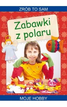 Zabawki z polaru - Beata Guzowska - Ebook - 978-83-7774-562-5
