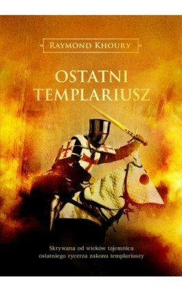 Ostatni templariusz - Raymond Khoury - Ebook - 978-83-7999-741-1