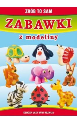 Zabawki z modeliny - Beata Guzowska - Ebook - 978-83-7774-563-2