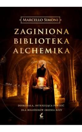 Zaginiona biblioteka alchemika - Marcello Simoni - Ebook - 978-83-7999-220-1