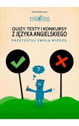 Quizy, Testy i Konkursy z Języka Angielskiego - Anna Piekarczyk - Ebook - 978-83-932535-8-6
