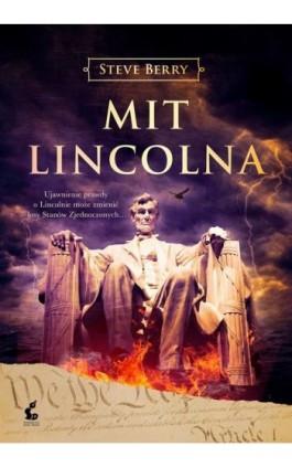 Mit Lincolna - Steve Berry - Ebook - 978-83-7999-255-3