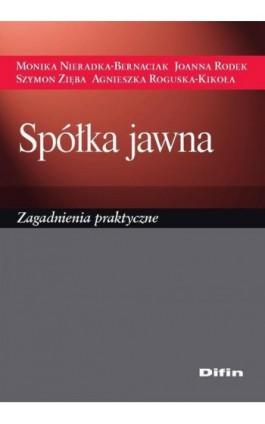 Spółka jawna. Zagadnienia praktyczne - Monika Nieradka-Bernaciak - Ebook - 978-83-7930-187-4