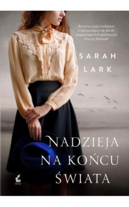 Nadzieja na końcu świata - Sarah Lark - Ebook - 978-83-8110-190-5