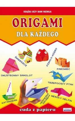 Origami dla każdego. Cuda z papieru - Beata Guzowska - Ebook - 978-83-7898-429-0