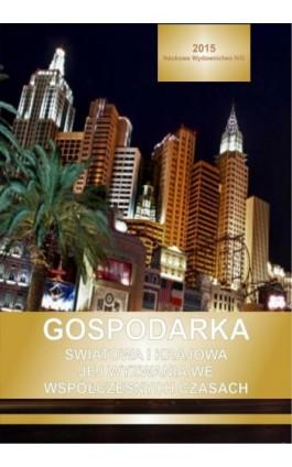 Gospodarka światowa i krajowa jej wyzwania we współczesnych czasach - Aleksandra Fudali - Ebook - 978-83-62062-42-3