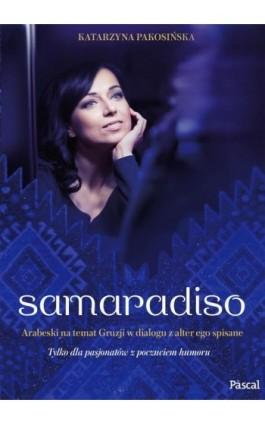 Samaradiso - Katarzyna Pakosińska - Ebook - 9788381031219