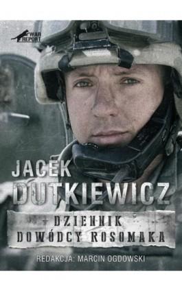 Dziennik dowódcy Rosomaka - Marcin Ogdowski - Ebook - 9788364523922