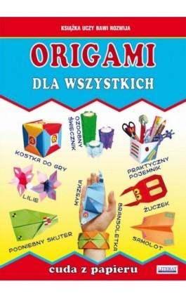 Origami dla wszystkich. Cuda z papieru - Beata Guzowska - Ebook - 978-83-7898-430-6