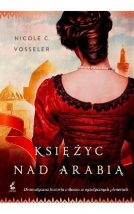 Księżyc nad Arabią - Nicole-C. Vosseler - Ebook - 978-83-7999-651-3