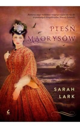 Pieśń Maorysów - Sarah Lark - Ebook - 978-83-7999-452-6