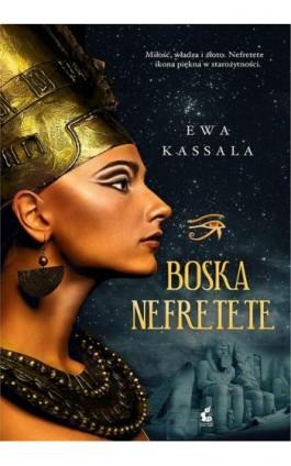 Boska Nefretete - Ewa Kassala - Ebook - 978-83-7999-880-7