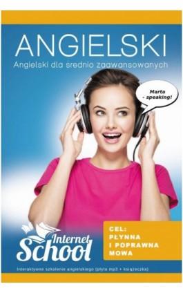 Angielski dla średnio zaawansowanych - Internet School sp. z o.o. - Audiobook - 978-83-943689-4-4
