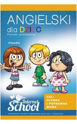 Angielski dla dzieci - Internet School sp. z o.o. - Audiobook - 978-83-943689-3-7