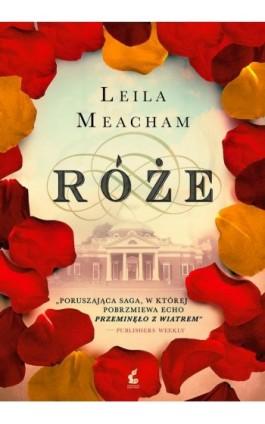 Róże - Leila Meacham - Ebook - 978-83-7999-456-4