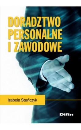 Doradztwo personalne i zawodowe - Izabela Stańczyk - Ebook - 978-83-7641-921-3
