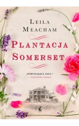 Plantacja Somerset - Leila Meacham - Ebook - 978-83-7999-337-6